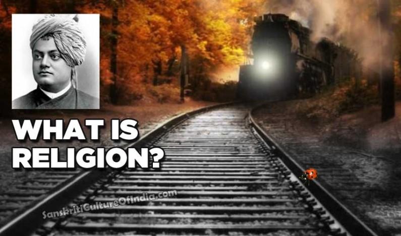 What is religion – Swami Vivekananda