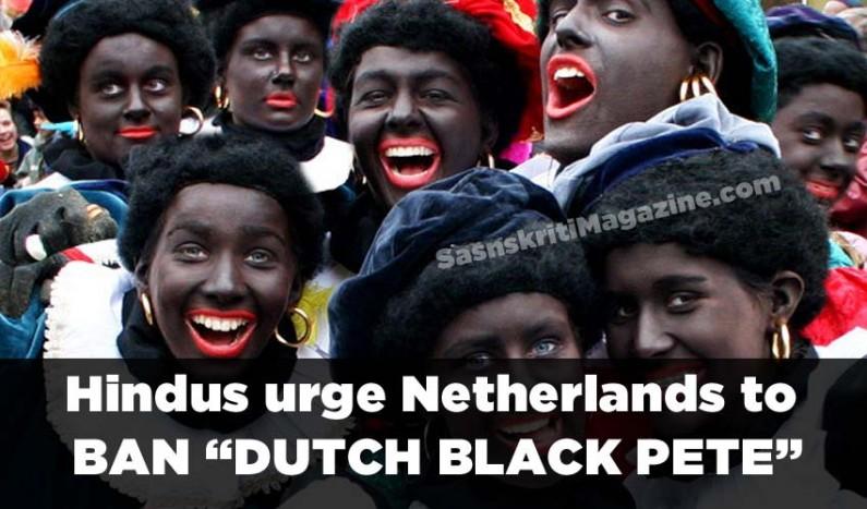 "Hindus urge Netherlands to ban ""Dutch Black Pete"""