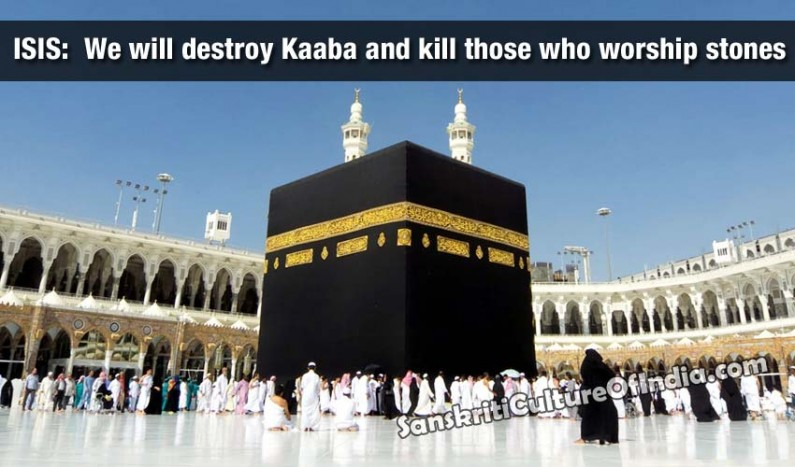 ISIS:  We will destroy Kaaba and kill those who worship stones