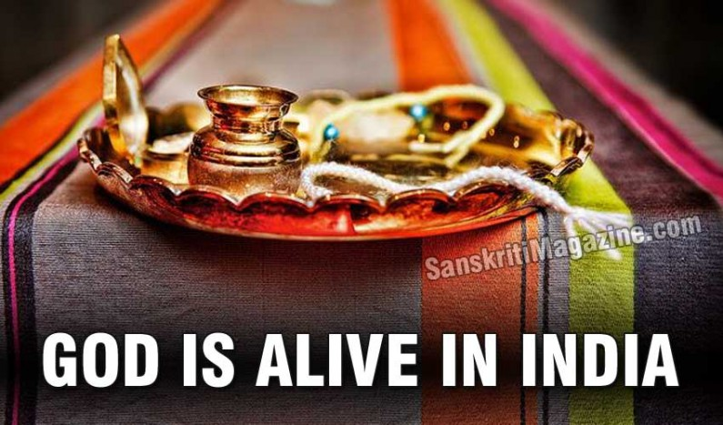 God is alive in India