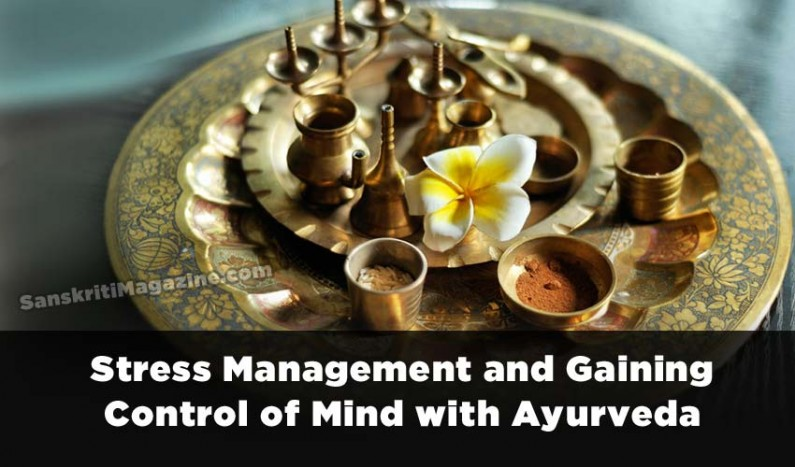 Stress Management and Gaining Control of Mind with Ayurveda