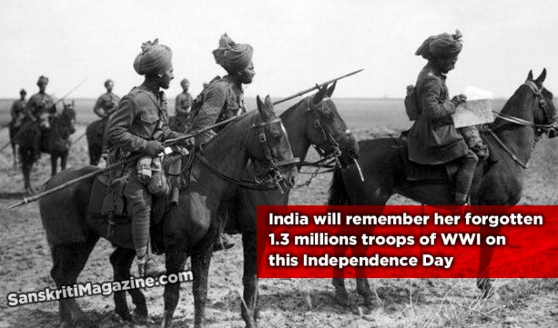 India will remember her forgotten 1.3 millions troops of WWI on this Independence Day