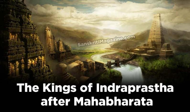 The Kings of Indraprastha after Mahabharata