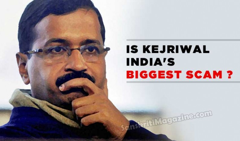 Is Kejriwal India's biggest scam ?