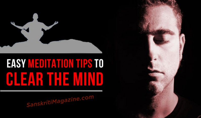 Easy Meditation Tips to Clear The Mind