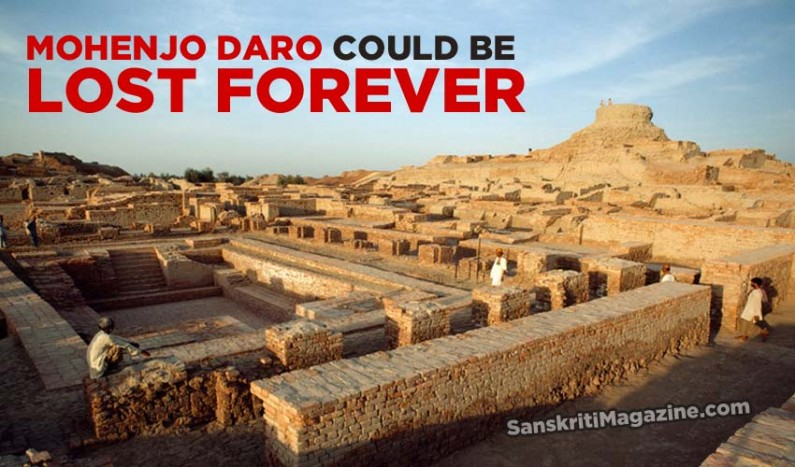 Mohenjo Daro could be lost forever