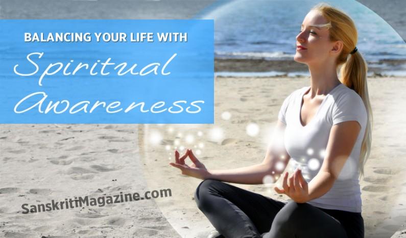 Balancing your life with spiritual awareness