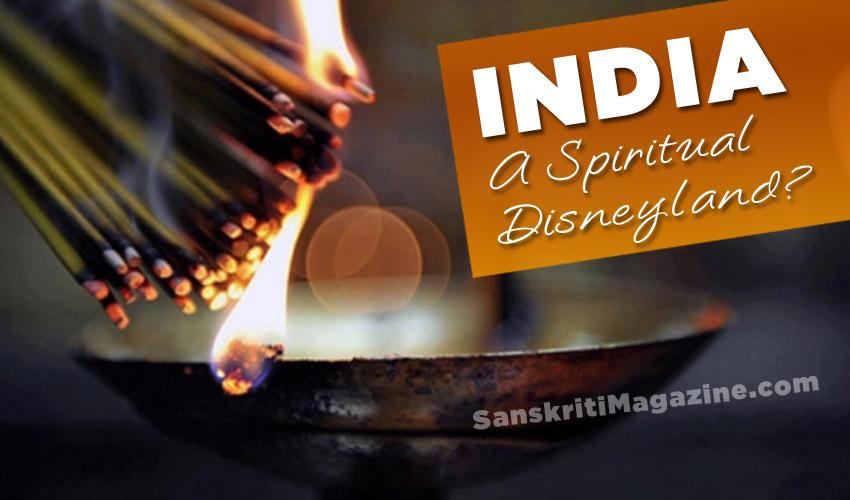India: A Spiritual Disneyland ?