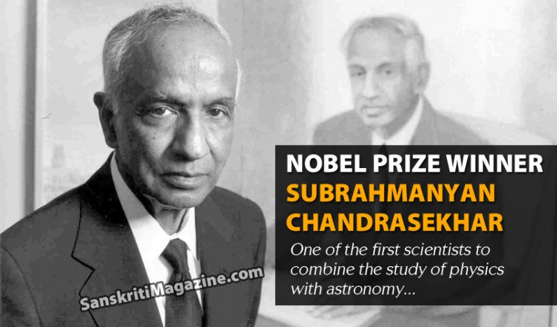 Subrahmanyan Chandrasekhar:  One of the first scientists to combine the study of physics with astronomy