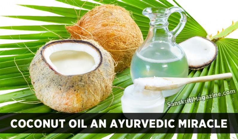 Coconut Oil An Ayurvedic Miracle – Natural Healing Wonders