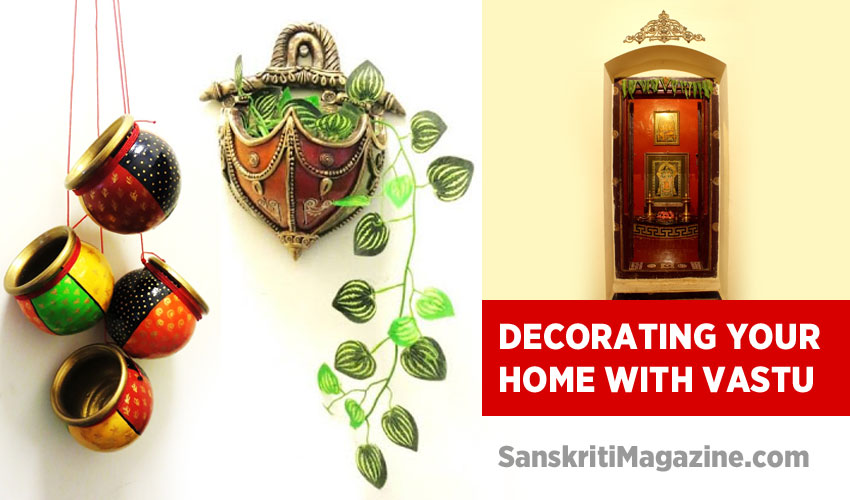 Decorating your home with Vastu