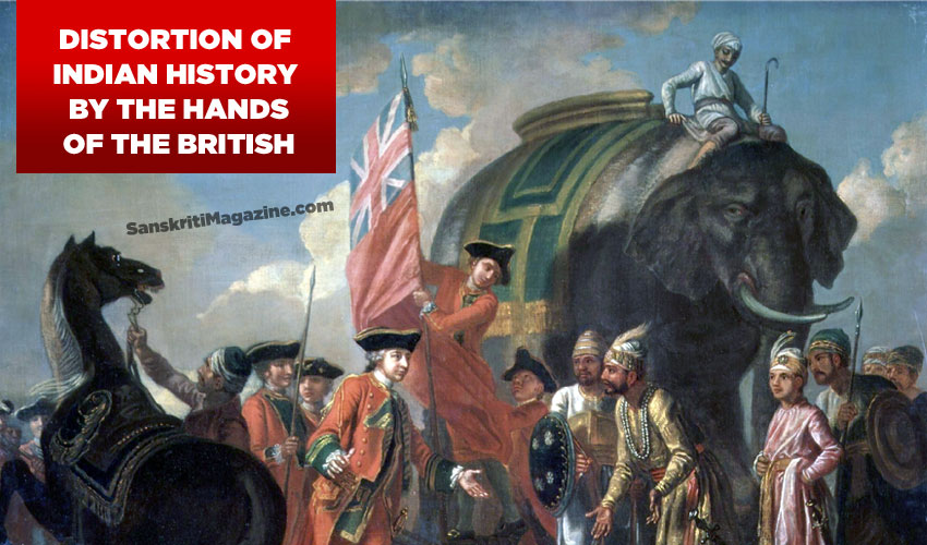 Distortion of Indian History by the hands of the British
