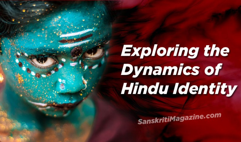 Exploring the Dynamics of Our Hindu Identity