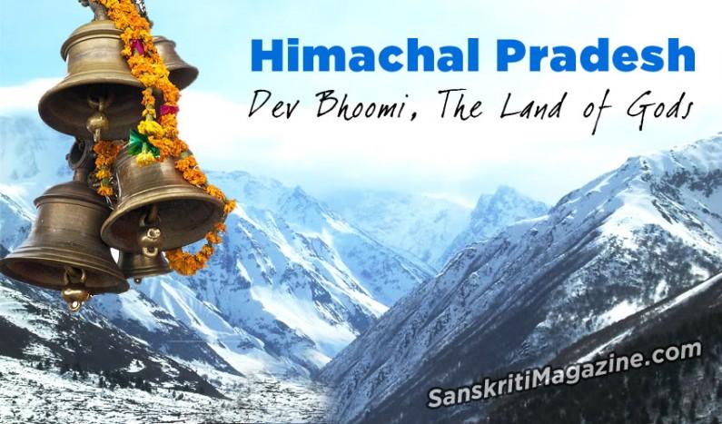 Himachal Pradesh: Dev Bhoomi, The Land of Gods