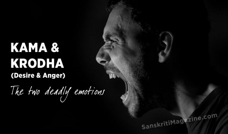 Kama and Krodha:  The two deadly emotions