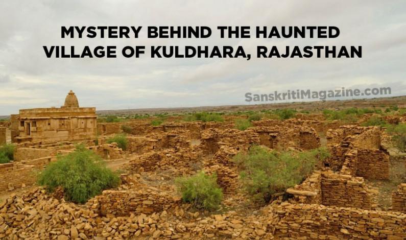Mystery behind the haunted village of Kuldhara