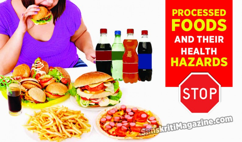Processed foods and their health hazards