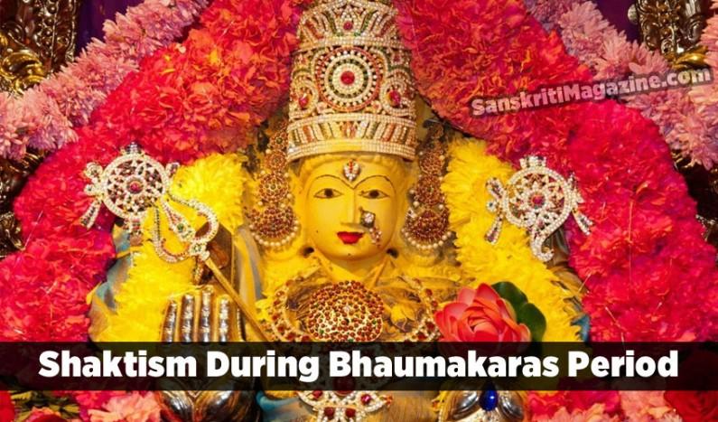 Shaktism During Bhaumakaras Period: An Epigraphical Study