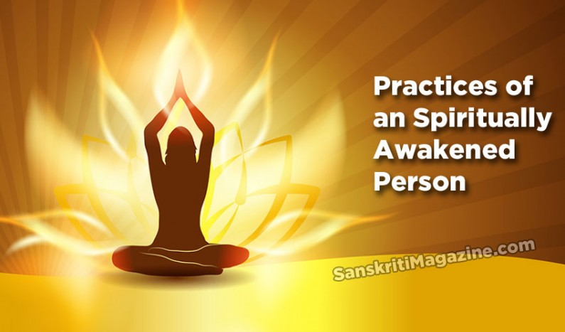 Practices of an Spiritually Awakened Person