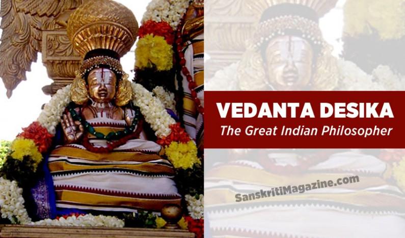Vedanta Desika, The Great Indian Philosopher