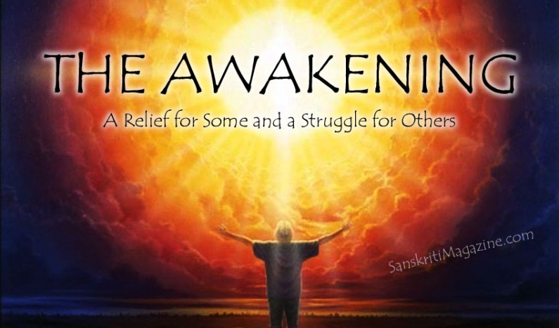 The Awakening –  A Relief for Some and a Struggle for Others?