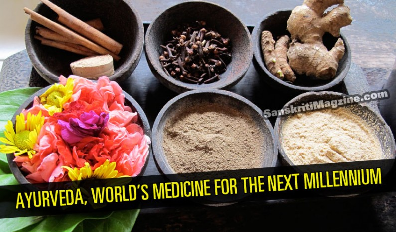 Ayurveda, the World's Medicine for the Next Millennium
