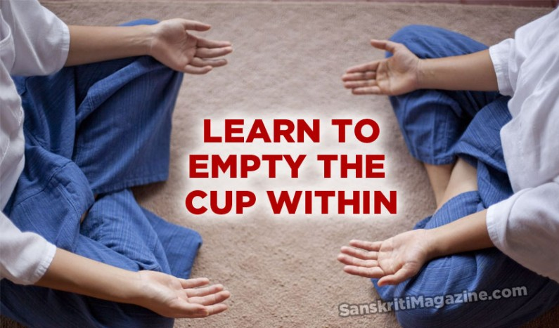 Learn To Empty The Cup Within