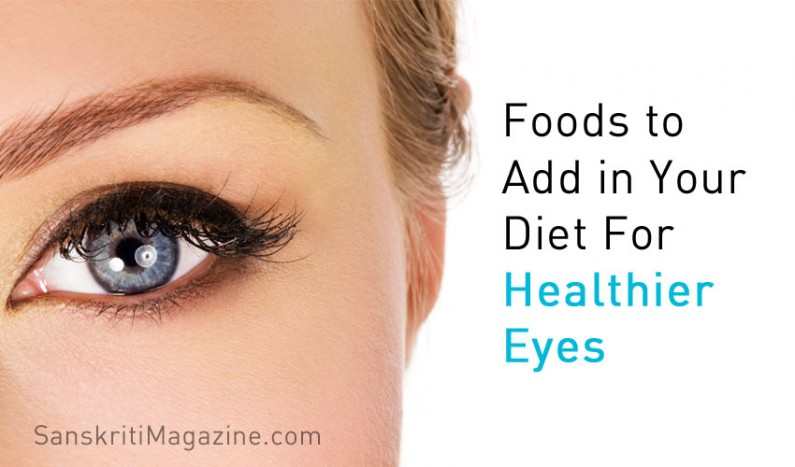 Add these foods in your diet for healthier eyes