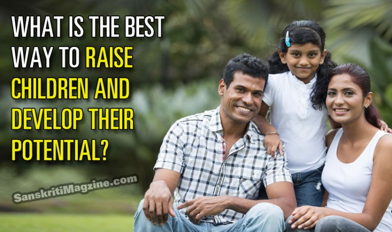 What is the best way to raise children and develop their potential