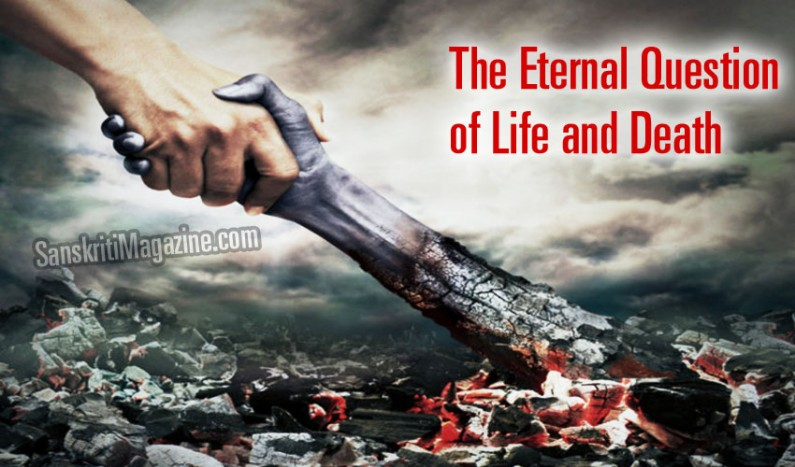 The eternal question of Life and Death