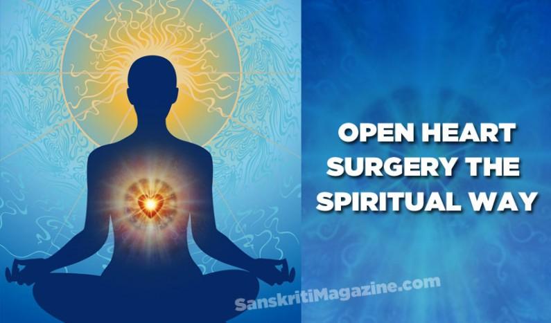 Open heart surgery the spiritual way