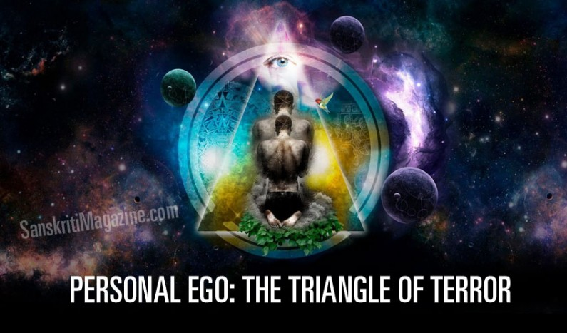 Personal Ego: The triangle of terror