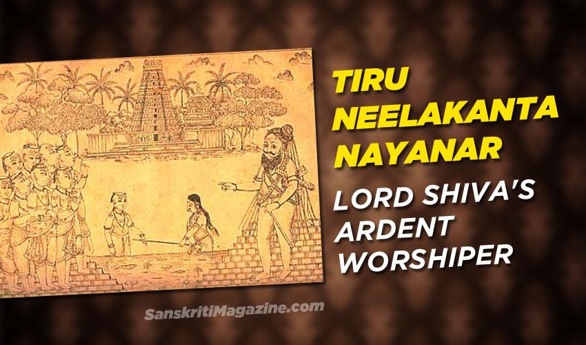 Tiru Neelakanta Nayanar: Lord Shiva's ardent worshiper
