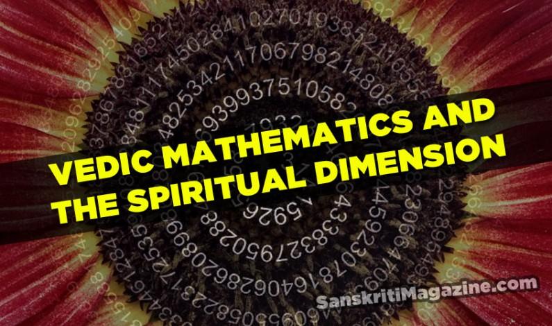 Vedic Mathematics and its Spiritual Dimension
