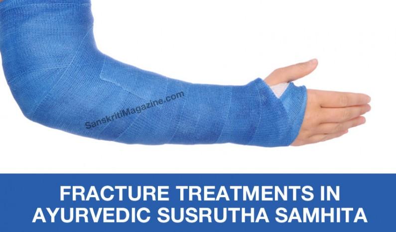 Fracture treatments in Ayurvedic Susrutha Samhita