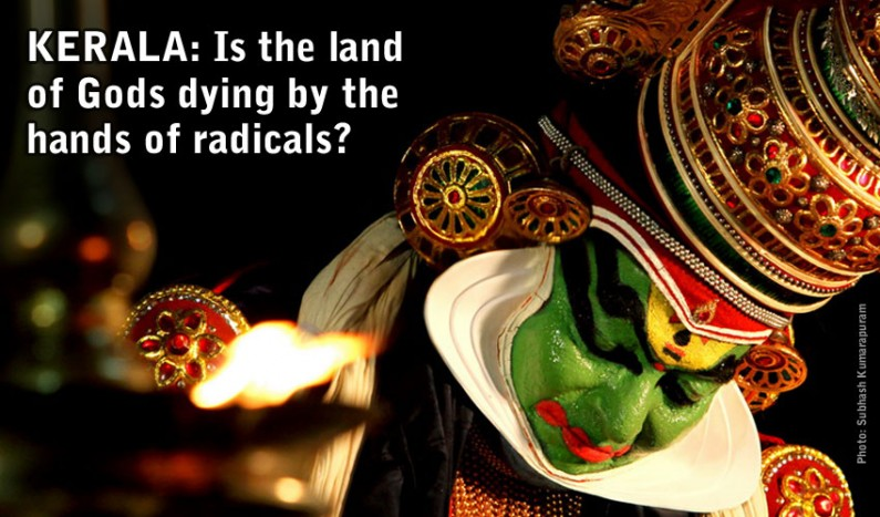 Kerala: Is the land of Gods dying by the hands of radicals?