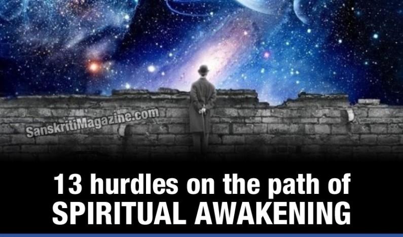 13 hurdles on the path of Spiritual Awakening