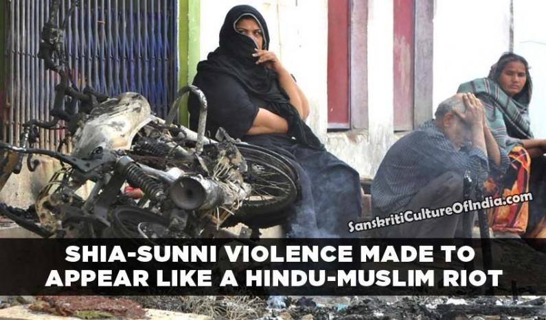 Shia-Sunni violence made to appear like a Hindu-Muslim riot