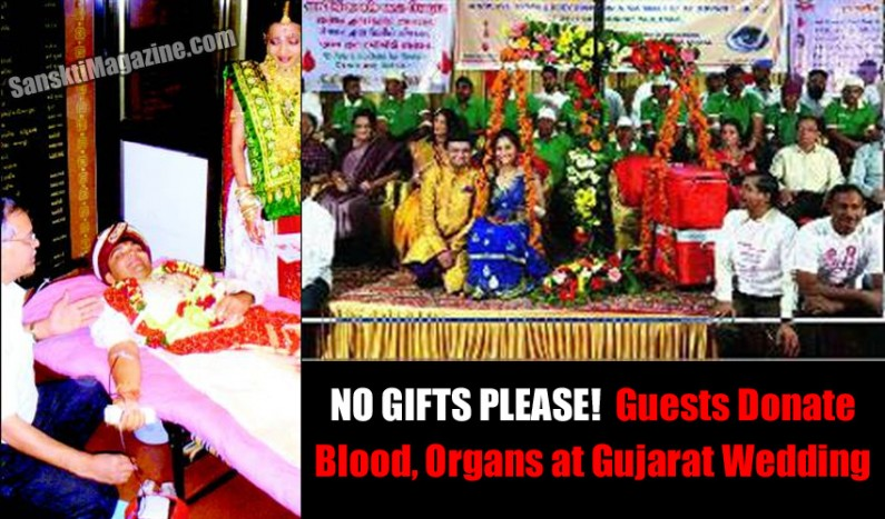 No gifts please!  Guests donate blood, organs at Gujarat wedding