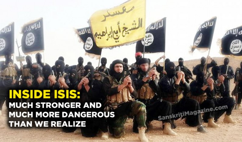 Inside ISIS: Much stronger and much more dangerous than we realize