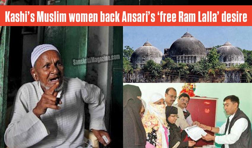 Kashi's Muslim women back Ansari's 'free Ram Lalla' desire