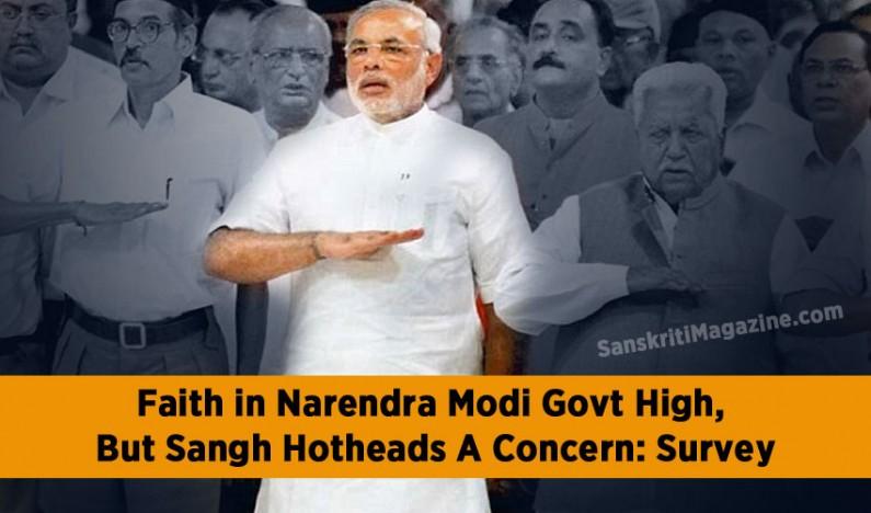 Faith in Narendra Modi govt high, but Sangh hotheads a concern: Survey