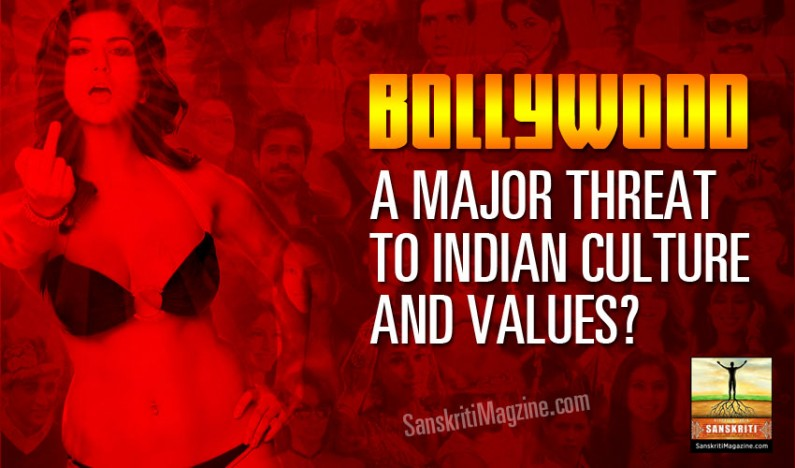 Bollywood: a major threat to Indian culture and values