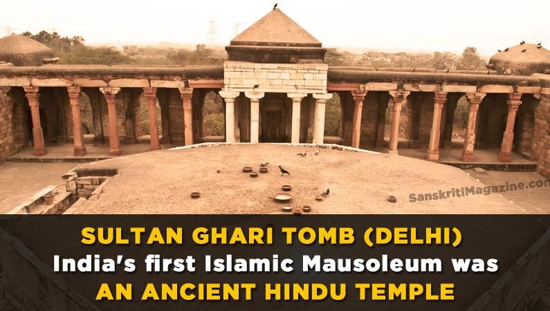 Sultan Ghari Tomb: India's first Islamic Mausoleum was an ancient Hindu Temple