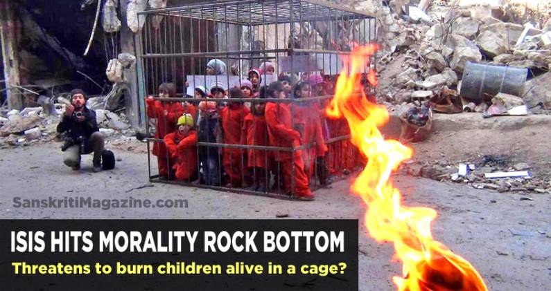 ISIS threatens to burn children alive in a cage?