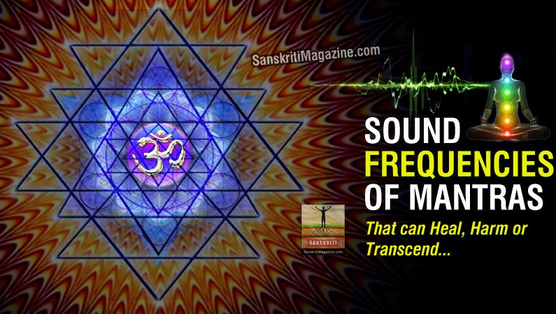 Sound frequencies of Mantras that can heal, harm or transcend