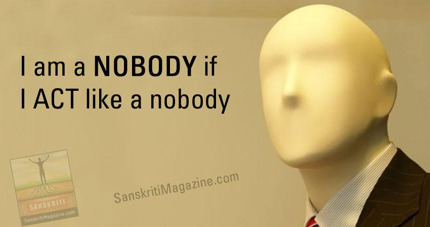 I am Nobody if I Act Like Nobody