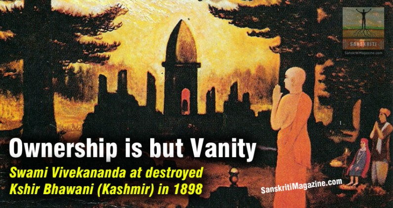 Swami Vivekananda: Ownership is but Vanity