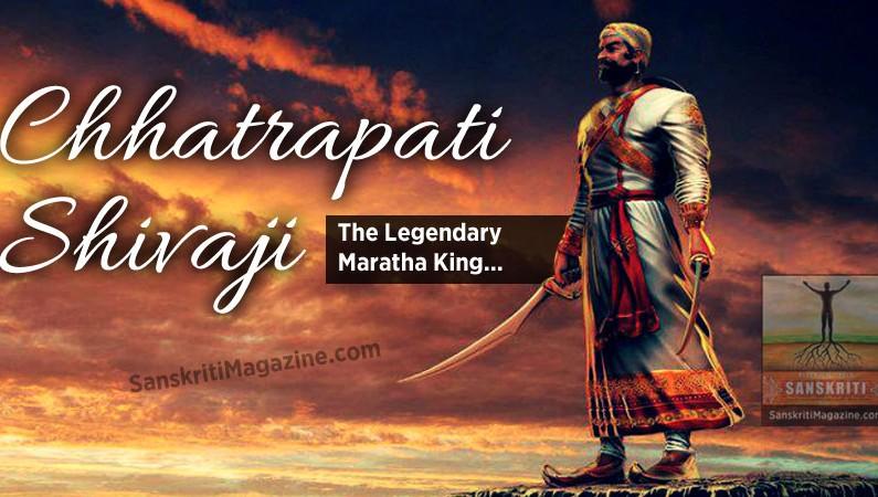 Chhatrapati Shivaji: The Legendary Maratha King