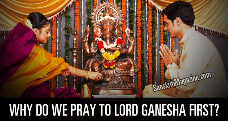 Why do we pray to Lord Ganesha first ?